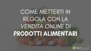 vendita-prodotti-alimentari-online-autorizzazioni-digitaldefend